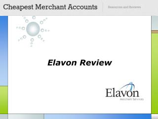 Elavon reviewed by CheapestMerchantAccounts.com