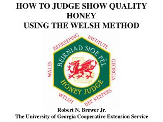 HOW TO JUDGE SHOW QUALITY HONEY USING THE WELSH METHOD
