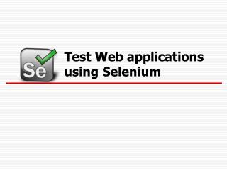 Test Web applications  using Selenium