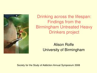 Drinking across the lifespan: Findings from the Birmingham Untreated Heavy Drinkers project
