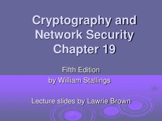 Cryptography and Network Security Chapter 19