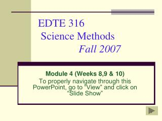 EDTE 316   Science Methods	 Fall 2007