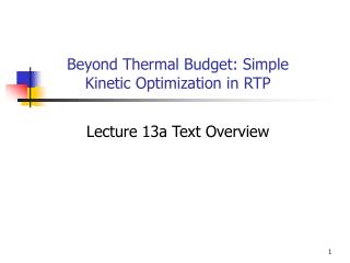 Beyond Thermal Budget: Simple Kinetic Optimization in RTP