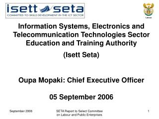 Information Systems, Electronics and Telecommunication Technologies Sector Education and Training Authority  Isett Seta