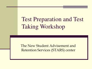 Test Preparation and Test Taking Workshop