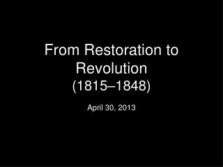From Restoration to Revolution (1815–1848)