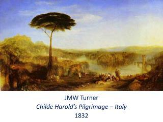 JMW Turner Childe Harold's Pilgrimage – Italy  1832