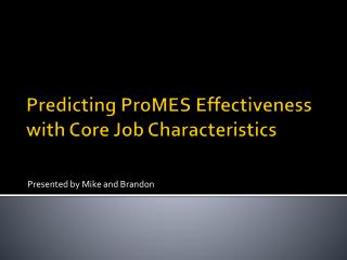 Predicting  ProMES  Effectiveness with Core Job Characteristics
