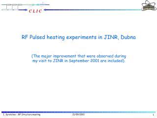 RF Pulsed heating experiments in JINR, Dubna