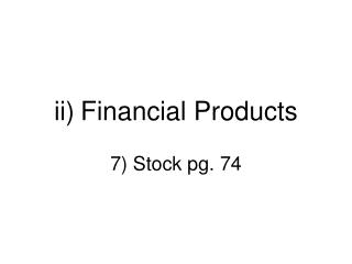 ii) Financial Products