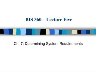 BIS 360 – Lecture Five