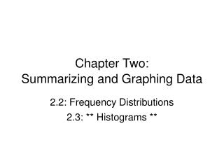 Chapter  Two: Summarizing and Graphing Data
