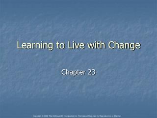 Learning to Live with Change