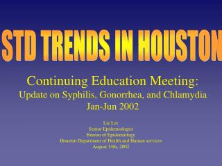 Continuing Education Meeting: Update on Syphilis, Gonorrhea, and Chlamydia Jan-Jun 2002