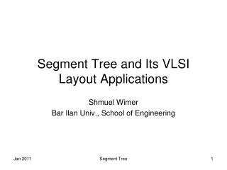 Segment Tree and Its VLSI Layout Applications