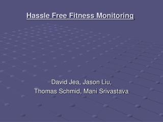 Hassle Free Fitness Monitoring