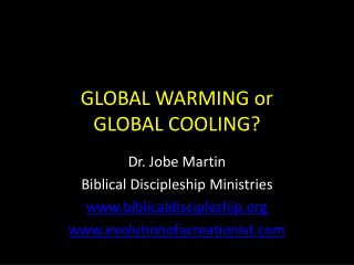GLOBAL WARMING or  GLOBAL COOLING?