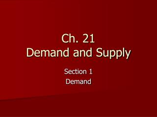 Ch. 21 Demand and Supply