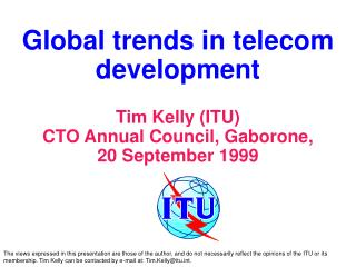Global trends in telecom development Tim Kelly (ITU) CTO Annual Council, Gaborone,