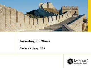 Investing in China  Frederick Jiang, CFA