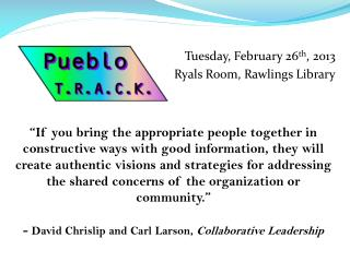 Tuesday, February 26 th , 2013 Ryals  Room, Rawlings Library