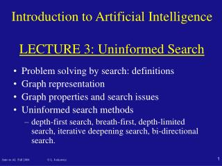 Introduction to Artificial Intelligence LECTURE 3 : Uninformed  Search