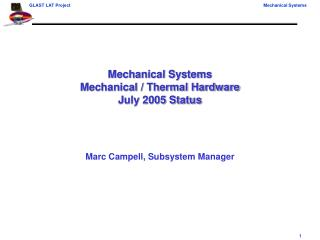 Mechanical Systems Mechanical / Thermal Hardware July 2005 Status