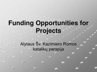 Funding Opportunities for Projects