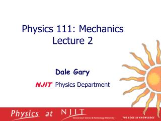 Physics 1 11 :  Mechanics  Lecture  2