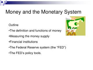 Money and the Monetary System