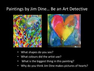 Paintings by Jim Dine… Be an Art Detective