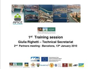 1 st   Training session Giulia  Righetti  – Technical Secretariat