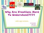 Why Are Fractions Hard  To Understand