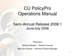 CU PolicyPro  Operations Manual Semi-Annual Release 2008.1 June/July 2008