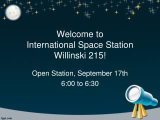 Welcome to  International Space Station Willinski 215!