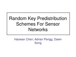 Random Key Predistribution Schemes For Sensor Networks