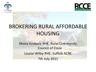 BROKERING RURAL AFFORDABLE HOUSING