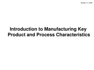 Introduction to Manufacturing Key  Product and Process Characteristics