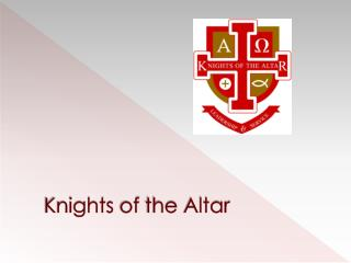 Knights  of  the  Altar