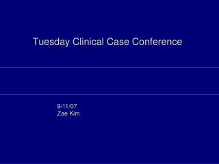 Tuesday Clinical Case Conference