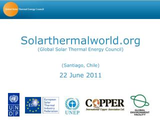 Solarthermalworld (Global Solar Thermal Energy Council) (Santiago, Chile) 22 June 2011