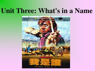 Unit Three: What's in a Name