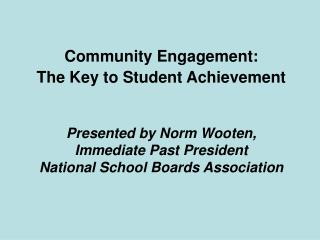 Community Engagement:  The Key to Student Achievement