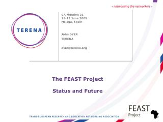 The FEAST Project Status and Future