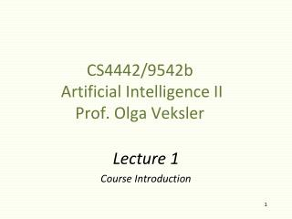 CS4442/9542b  Artificial Intelligence II Prof. Olga Veksler