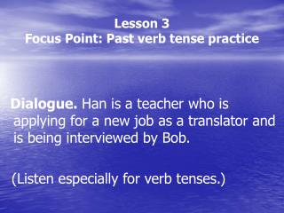 Lesson 3  Focus Point: Past verb tense practice