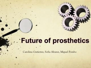 Future of prosthetics