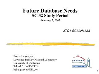 Future Database Needs SC 32 Study Period  February 5, 2007