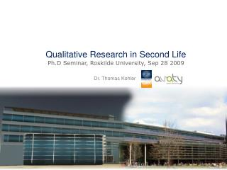 Qualitative Research in Second Life Ph.D  Seminar, Roskilde University, Sep 28 2009