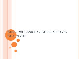 Korelasi Rank dan Korelasi Data Kualitatif